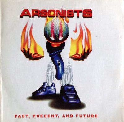 Arsonists - 2001 - Past, Present, And Future