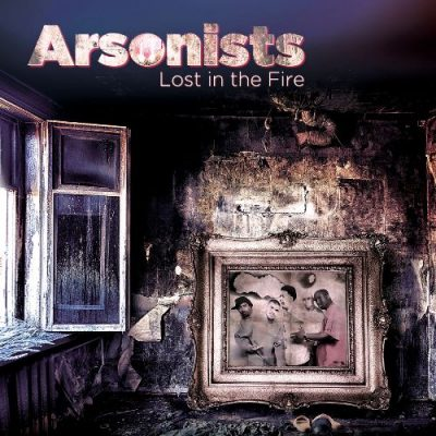 Arsonists - 2018 - Lost In The Fire