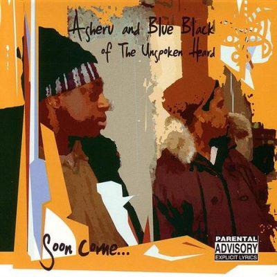 Asheru & Blue Black Of The Unspoken Heard - 2001 - Soon Come...