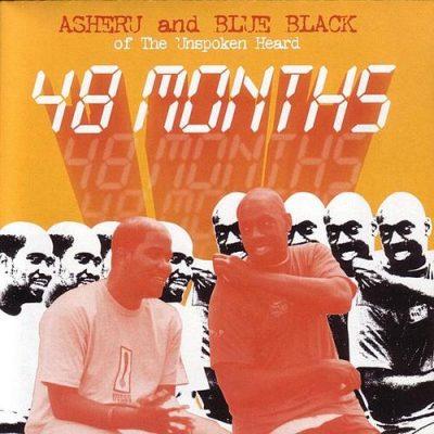 Asheru & Blue Black Of The Unspoken Heard - 2003 - 48 Months