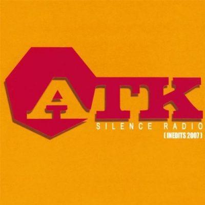 ATK - 2007 - Silence Radio (Inedits 2007)