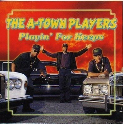 A-Town Players - 1993 - Playin' For Keeps