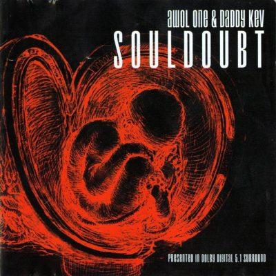 Awol One & Daddy Kev - 2001 - Souldoubt