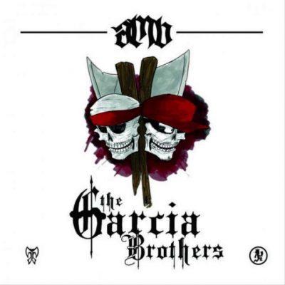 Axe Murder Boyz - 2014 - The Garcia Brothers
