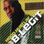 B-Legit – 2006 – Hood Hustlin'