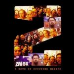 2Mex – 2001 – B Boys In Occupied Mexico