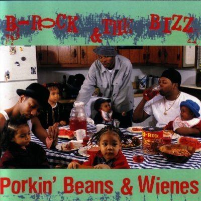 B-Rock & The Bizz - 1999 - Porkin' Beans & Wienes