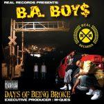 B.A. Boys – 2006 – Days Of Being Broke