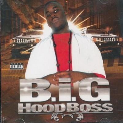 B.I.G. - 2004 - Hood Boss (2 CD)
