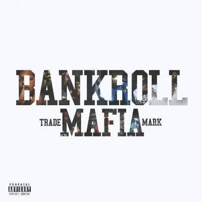 Bankroll Mafia - 2016 - Bankroll Mafia