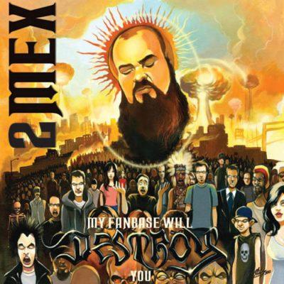 2Mex - 2010 - My Fan Base Will Destroy You
