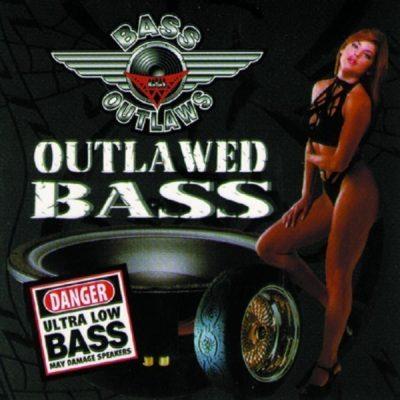 Bass Outlaws - 1999 - Outlawed Bass
