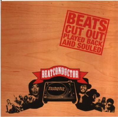 Beatconductor - 2005 - Beats Cut Out, Played Back And Souled