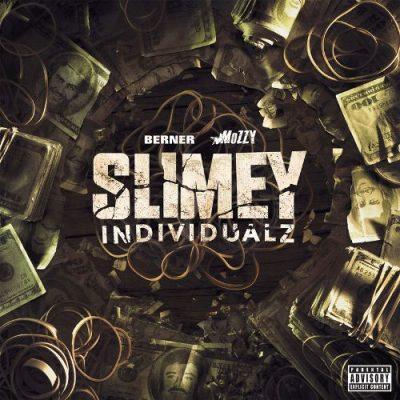 Berner & Mozzy - 2019 - Slimey Individualz