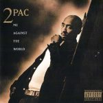 2Pac – 1995 – Me Against The World
