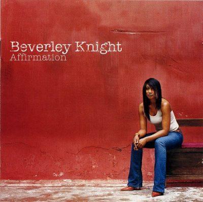 Beverley Knight - 2004 - Affirmation