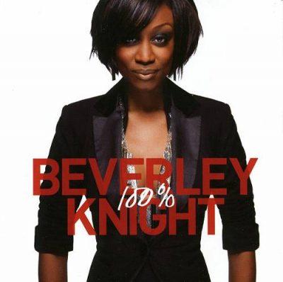 Beverley Knight - 2009 - 100%