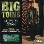 Big Toine – 1997 – Put It Down