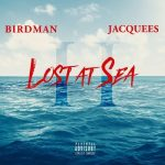 Birdman & Jacquees – 2018 – Lost At Sea 2