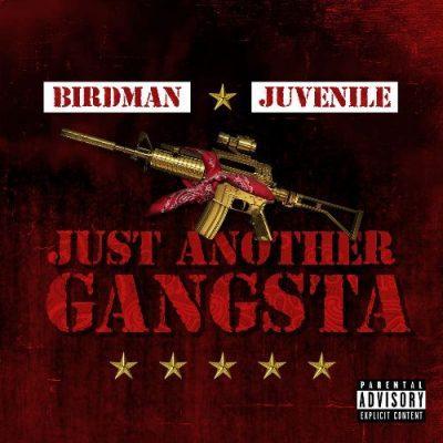 Birdman & Juvenile - 2019 - Just Another Gangsta [24-bit / 44.1kHz]
