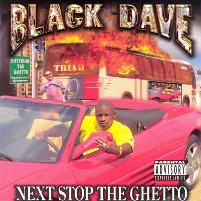 Black Dave - 1998 - Next Stop The Ghetto