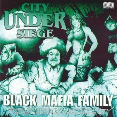Black Mafia Family - 1997 - City Under Siege