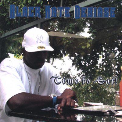 Black Nate Debiase - 2006 - Time 2 Eat!