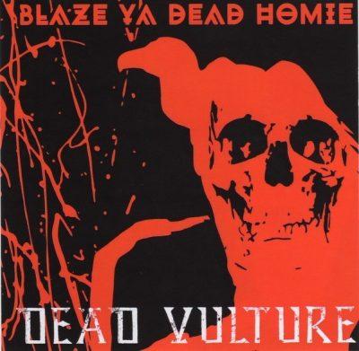 Blaze Ya Dead Homie - 2016 - Dead Vulture EP
