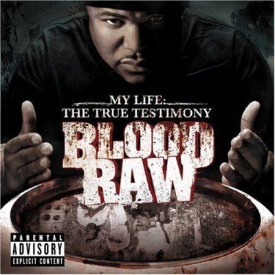 Blood Raw - 2008 - My Life: The True Testimony