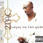 2Pac – 2004 – Loyal To The Game (Japan Edition)