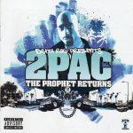 2Pac – 2005 – The Prophet Returns