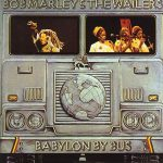 Bob Marley & The Wailers – 1978 – Babylon By Bus