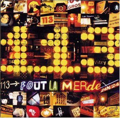 113 - 2002 - 113 Fout La Merde