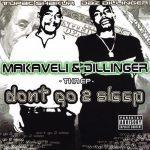 Makaveli & Dillinger – 2001 – Don't Go 2 Sleep (2002-Reissue)