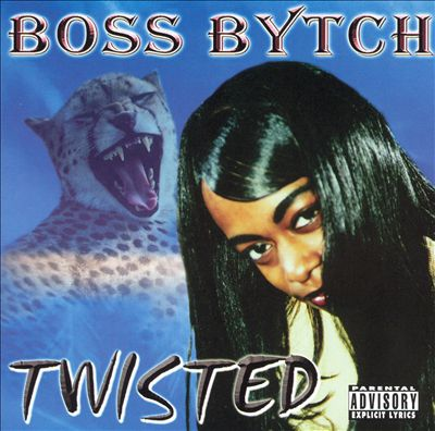 Boss Bytch - 2003 - Twisted