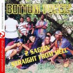 Bottom Posse – 1994 – 2 Saggin' Straight From Hell (2011-Remastered)