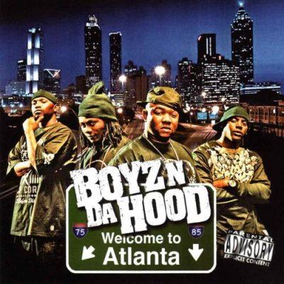 Boyz N Da Hood - 2007 - Welcome To Atlanta