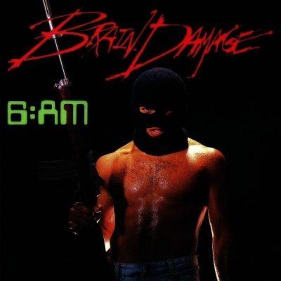 Brain Damage - 1990 - 6:AM