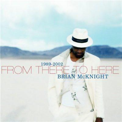 Brian McKnight - 2002 - From There to Here: 1989 - 2002 (Japan Bonus Tracks)