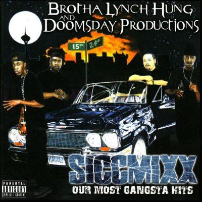 Brotha Lynch Hung & Doomsday Productions - 2004 - Siccmixx