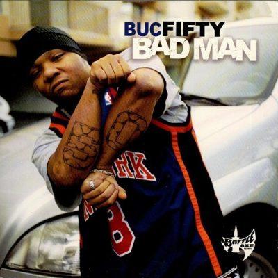 Buc Fifty - 2002 - Bad Man