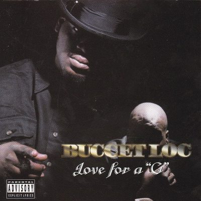 Buccet Loc - 1999 - Love For A 'G'