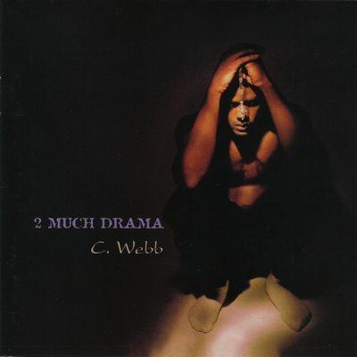C. Webb - 1999 - 2 Much Drama