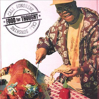 Cali Sunshine - 2007 - Food For Thought