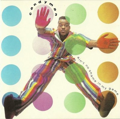 Candyman - 1990 - Ain't No Shame In My Game