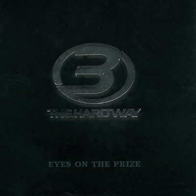 3 The Hard Way - 2003 - Eyes On The Prize