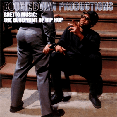 Boogie Down Productions - 1989 - Ghetto Music: The Blueprint Of Hip Hop (2013-Remastered)