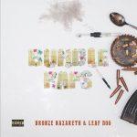 Bronze Nazareth & Leaf Dog – 2021 – Bundle Raps