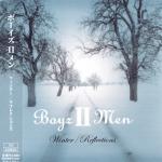 Boyz II Men – 2005 – Winter/Reflections (Japan Edition)