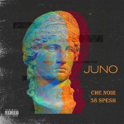 Che Noir & 38 Spesh - 2020 - Juno